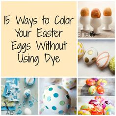 15 Ways to Color Your Easter Eggs Without Using Dye