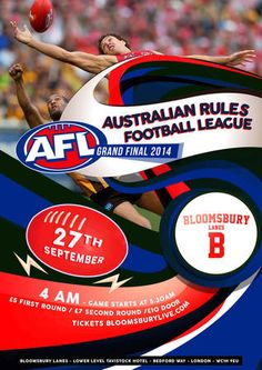 2014 AFL Grand Final at Bloomsbury Lanes, Basement of Tavistock Hotel, Bedford Way, London, WC1H 9EU, United Kingdom, on September 27, 2014 at 4:00 am to 12:00 pm. Bloomsbury Bowling Lanes will be hosting the Aussie Football event of the year - The AFL Grand Final 2014! Tickets: http://atnd.it/14981-1, Facebook: http://atnd.it/14981-2. Category: Sports / Leisure. Price: 1st round: £5, 2nd round: £7, door: £10.