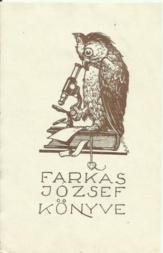bookplate for Farkas Jozsef Konyve depicts owl looking through microscope standing on a book, c. 1920s?, Hungary
