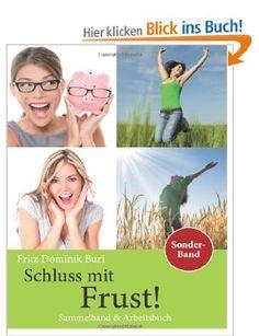 Schluss mit Frust – Sammeband & Arbeitsbuch: Dein Ratgeber fuer gute Laune und neue Impulse | Erfolgsebook