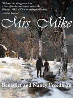 Mrs. Mike - Kindle edition by Benedict Freedman, Nancy Freedman. Literature & Fiction Kindle eBooks @ Amazon.com.