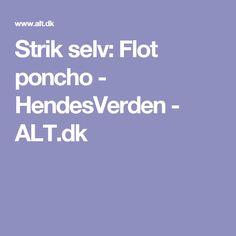 Strik selv: Flot poncho - HendesVerden - ALT.dk