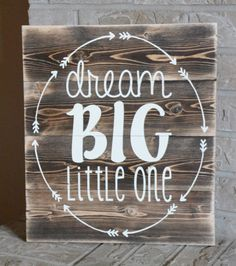Dream Big Little One Wood Sign - Arrows - Antlers - Rustic - Nursery Decor - Bedroom Decor - Wallhanging Dream Big Little One Wood Sign Arrows by Pallet Crafts, Pallet Art, Pallet Signs, Wooden Crafts, Diy Crafts, Painted Signs, Wooden Signs, Rustic Nursery Decor, Bedroom Decor