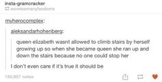 That awkward moment when you relate to Queen Elizabeth << the Queen is honestly my favorite person in this world and probably the only authoritative figure i could be bothered to show respect to. Tumblr Stuff, Funny Tumblr Posts, Funny Cute, The Funny, Ft Tumblr, Online Comics, Awkward Moments, Make Me Happy, Funny Memes