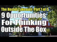 The Hostel Takeover - 9 Opportunities For Thinking Outside The Box - Video 1 Of 5