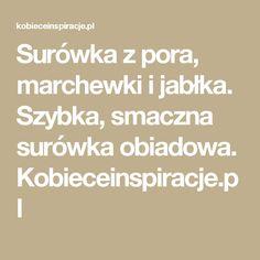 Surówka z pora, marchewki i jabłka. Szybka, smaczna surówka obiadowa. Kobieceinspiracje.pl