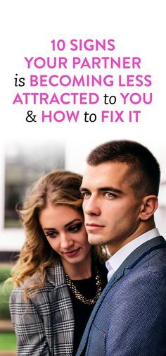 10 Signs Your Partner Is Becoming Less Attracted To You & how to fix it