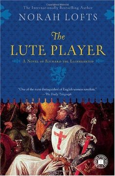 The Lute Player: A Novel of Richard the Lionhearted Norah Lofts 1439146071 9781439146071 Norah Loftswas one of the best known and best loved of all historical novelists, renowned for her authentic use of period detail. Born in 190 Historical Fiction Novels, Fiction Books, Used Books, Books To Read, Books On Tape, Book Lists, Bestselling Author, Nonfiction, Reading
