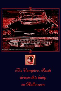the vampire Rush, the taste of eternity gal, drives this baby on Halloween