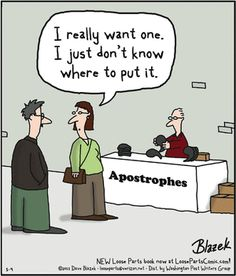 Is this why people use bad grammar? Because think apostrphes are cute and want to put them somewhere? And the people who leave them out when they're needed are just minimalists? :D