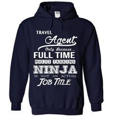 Travel Agent - Ninja Job Title ver^1^ - #gift ideas for him #gift for dad. WANT => https://www.sunfrog.com/LifeStyle/Travel-Agent--Ninja-Job-Title-ver1-5093-NavyBlue-Hoodie.html?68278