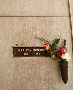 Marilyn Monroe 1926-1962. She is laid to rest in Crypt 24 in Westwood Memorial Cemetery in Los Angeles. Along with noteables Dean Martin, Truman Capote and Donna Reed.