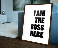 I am the boss here