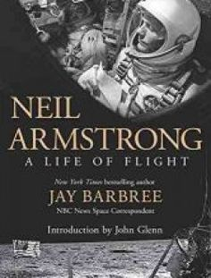 Neil Armstrong: A Life of Flight by Jay Barbree - Free eBook Online