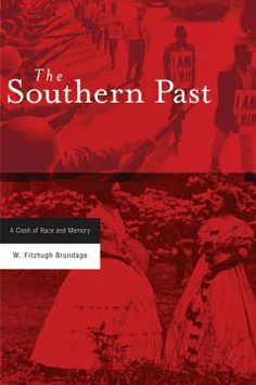 The Southern past : a clash of race and memory by W. Fitzhugh Brundage. Lehman College - Stacks - F209 .B78 2005