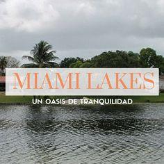 Dentro de la ciudad de Miami también puedes encontrar calma. Si no me crees visita el pequeño pueblo de Miami Lakes, sus lagos y déjate embaucar por su ambiente tranquilo.