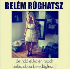 Beléd rugok bazdmeg kibaszodsz az ablakon. Quotations, Qoutes, Funny Moments, Never Give Up, Girl Power, Love Story, Bff, Motivational Quotes, Funny Pictures