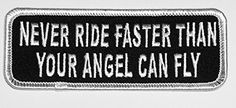 Never Ride Faster Than Your Angel Can Fly biker patch by Patch Squad