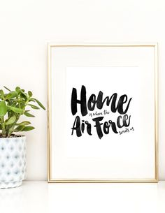 Home Is Where The Air Force Sends Us Quote Print