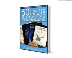 Amazon.com: 50 Things to Know to Self-Publish a Book on Amazon: A Step-By-Step guide to Publish and Promote an eBook *Includes Free eCourse* eBook: Lisa Rusczyk, Joshua Grimes: Books