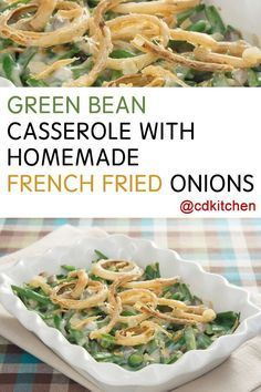 Green Bean Casserole With Homemade French Fried Onions - Recipe is made with half and half, chicken broth, ground nutmeg, garlic, black pepper, onions, all-purpose flour, panko bread crumbs, non-stick cooking spray, water, kosher salt, fresh green beans, butter |  CDKitchen.com