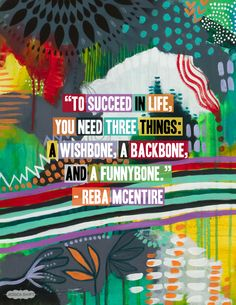 """""""To succeed in life you need three things: a wishbone, a backbone and a funny bone."""" --Reba McEntire #KOTAWesome"""