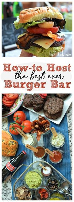 How to Host the Best Ever Burger Bar for your summer entertaining. Great tips, hacks and hints for Memorial Day, 4th of July and other outdoor cookout parties.