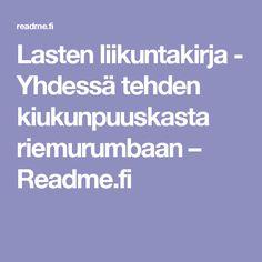 Lasten liikuntakirja - Yhdessä tehden kiukunpuuskasta riemurumbaan – Readme.fi