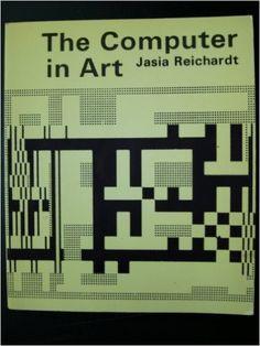 Computer in Art: Jasia Reichardt: 9780289795507: Amazon.com: Books