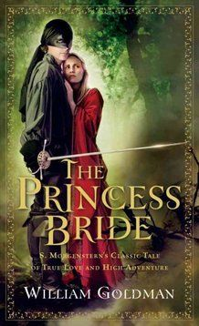 The Princess Bride  --   S. Morgenstern's Classic Tale of True Love and High Adventure