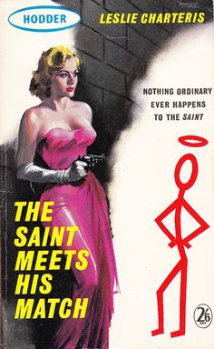 THE SAINT MEETS HIS MATCH--Nothing ordinary ever happens to The Saint!