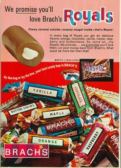 Brach's Royals ad - These were chewy, like tootsie rolls, but softer & they came in all different flavors. I remember going to the grocery store & getting a bag of Brach's Mix candy. I loved these, ate them often. My Childhood Memories, Great Memories, Childhood Toys, School Memories, Family Memories, Bonbons Vintage, Retro Candy, 1970s Candy, Vintage Candy Bars