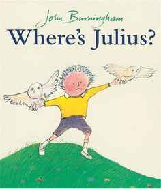 Where's Julius? by John Burningham - Random House Children's Publishers UK - ISBN 10 0099414295 - ISBN 13 0099414295 - Julius is always too… Julia Johnson, Dk Publishing, British Humor, Drummer Boy, Tall Tales, Every Day Book, Children's Book Illustration, Book Illustrations, Book Summaries