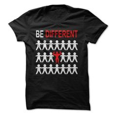 Be different  T Shirt, Hoodie, Sweatshirt