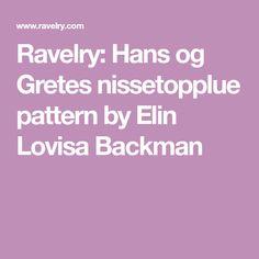 Ravelry: Hans og Gretes nissetopplue pattern by Elin Lovisa Backman