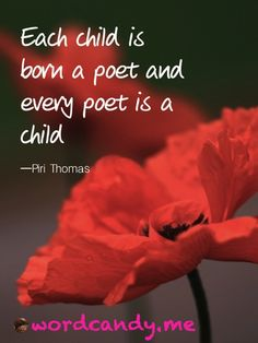 Each child is born a poet and every poet is a child. Photo by Susan Etole