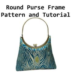 Round Metal Purse Frame ePattern and Sewing Tutorial $7.00