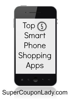 Top Five Smart Phone Shopping Apps http://www.supercouponlady.com/2013/04/savvy-shopper-apps-top-five-smart-phone-shopping-apps.html/