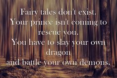 Fairy Tales don't exist. Rescue yourself.