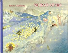 Nora's Stars by Satomi Ichikawa   said to be an amazing book about generosity and imagination