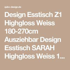 Design Esstisch Z1 Highgloss Weiss 180-270cm Ausziehbar Design Esstisch SARAH Highgloss Weiss 180-270cm Ausziehbar QUBO Wohndesign Onlineshop, Designermöbel Hamburg