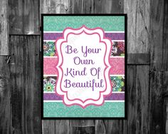 Girls room Nursery decor be your own kind of beautiful printable sign instant download by ThePaperLace, $6.00