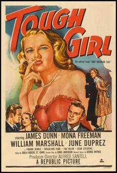"""That Brennan Girl (1946) (aka """"Tough Girl"""") Stars: James Dunn, Mona Freeman, William Marshall. June Duprez, Frank Jenks ~ Director: Alfred Santell (Re-Released in 1951 as Tough Girl)"""
