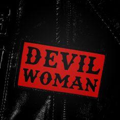 Devil man.... what about devil woman!????