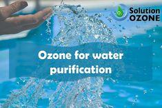 Ozone for water purification. Purifique a água com Ozono. Ozone Therapy, Water Purification, Healthy Life, Healthy Living