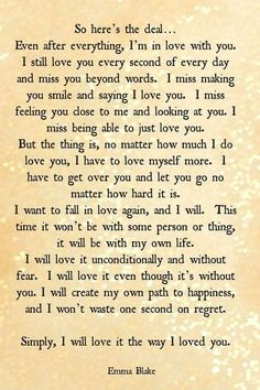Breaking up getting over someone quote missing you love quote heartbreak quote Heart broken quote excerpt from Broken Hearted Girl by Emma Blake (Moving On After Divorce) Now Quotes, Great Quotes, Motivational Quotes, Life Quotes, Inspirational Quotes, Breakup Quotes For Guys, I Will Always Love You Quotes, I Still Love You Quotes, Letting Go Of Love Quotes