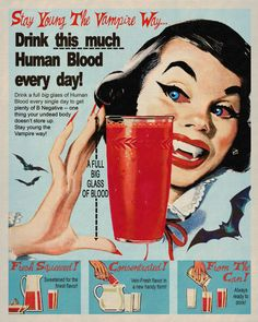 """Stay Young the Vampire Way """"Drink this much. - Stay Young the Vampire Way """" """"Drink this much Human Blood Every Day! – Drink a full big glass of Human Blood every single day to get plenty of B Negative – one thing your undead body doesn't store up. Halloween Vintage, Retro Halloween, Fall Halloween, Halloween Vampire, Halloween Humor, Samhain Halloween, Halloween Kitchen, Halloween Magic, Halloween Prints"""