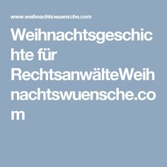 Weihnachtsgeschichte für RechtsanwälteWeihnachtswuensche.com