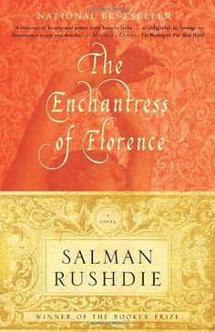 The Enchantress of Florence by Salman Rushdie A great work of historical fiction. In between two great worlds spans one woman. Is she a fiction? A mirage? Midnight's Children, Books To Read, My Books, Quiet Books, Salman Rushdie, Thing 1, First Novel, Thats The Way, Book Nooks