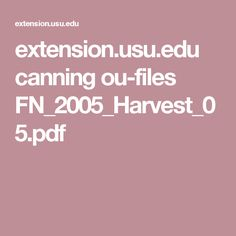 extension.usu.edu canning ou-files FN_2005_Harvest_05.pdf